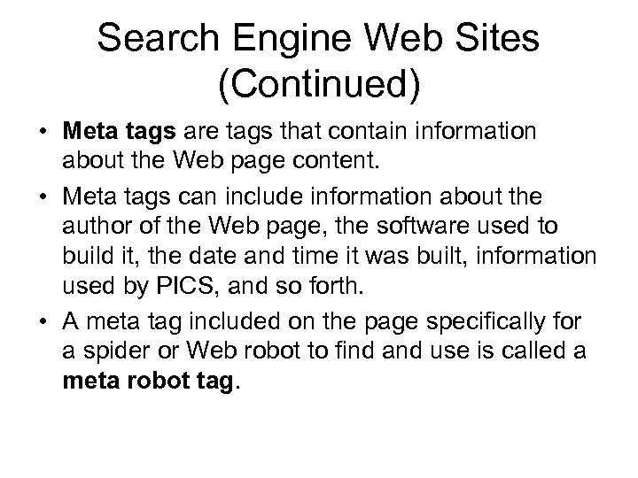 Search Engine Web Sites (Continued) • Meta tags are tags that contain information about