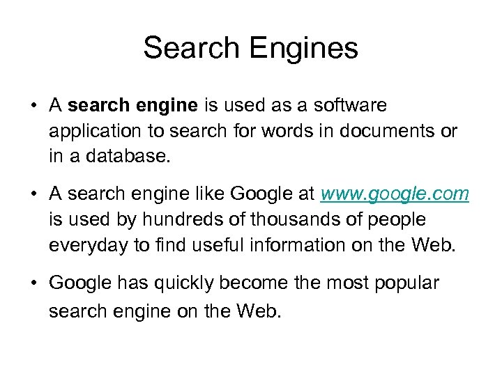 Search Engines • A search engine is used as a software application to search