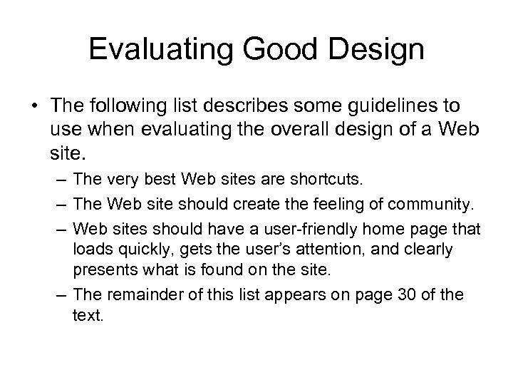 Evaluating Good Design • The following list describes some guidelines to use when evaluating
