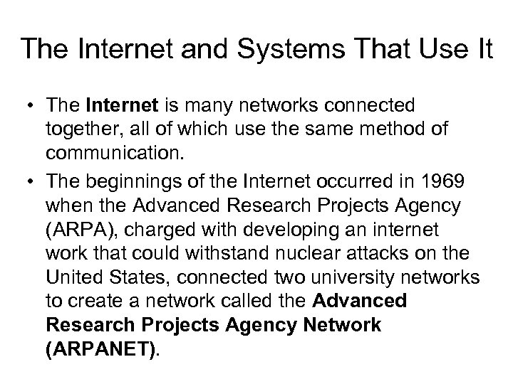 The Internet and Systems That Use It • The Internet is many networks connected