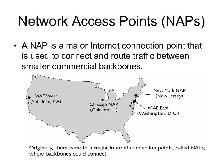 Network Access Points (NAPs) • A NAP is a major Internet connection point that