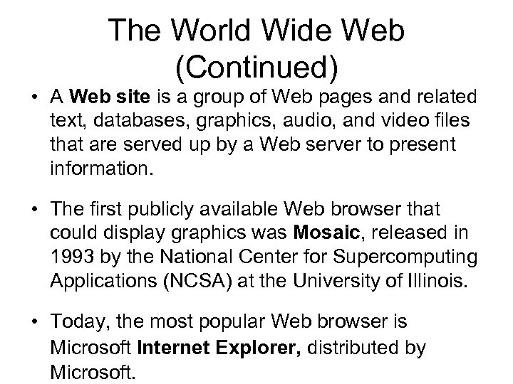 The World Wide Web (Continued) • A Web site is a group of Web
