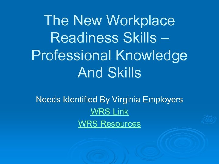 The New Workplace Readiness Skills – Professional Knowledge And Skills Needs Identified By Virginia