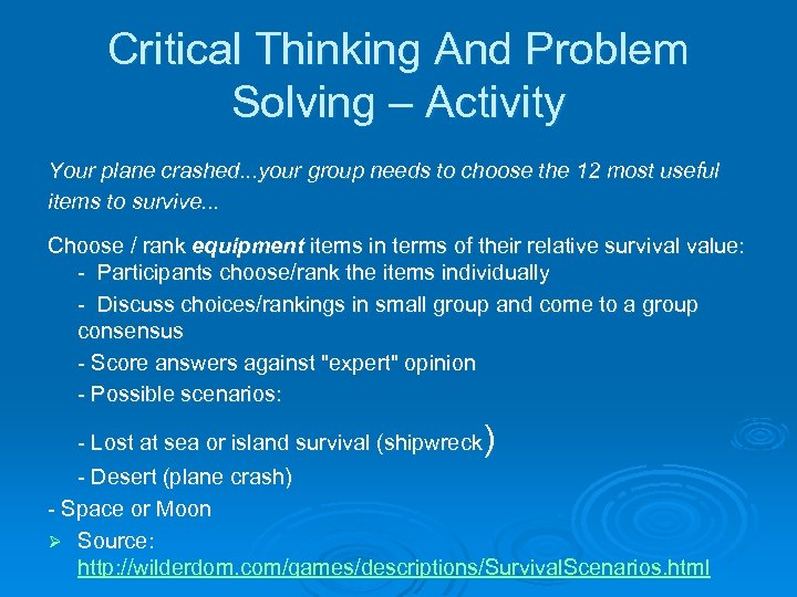 Critical Thinking And Problem Solving – Activity Your plane crashed. . . your group