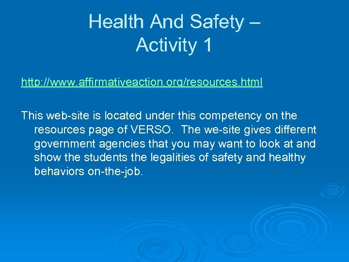 Health And Safety – Activity 1 http: //www. affirmativeaction. org/resources. html This web-site is