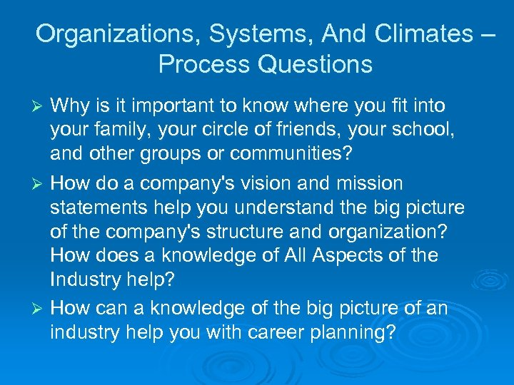 Organizations, Systems, And Climates – Process Questions Why is it important to know where