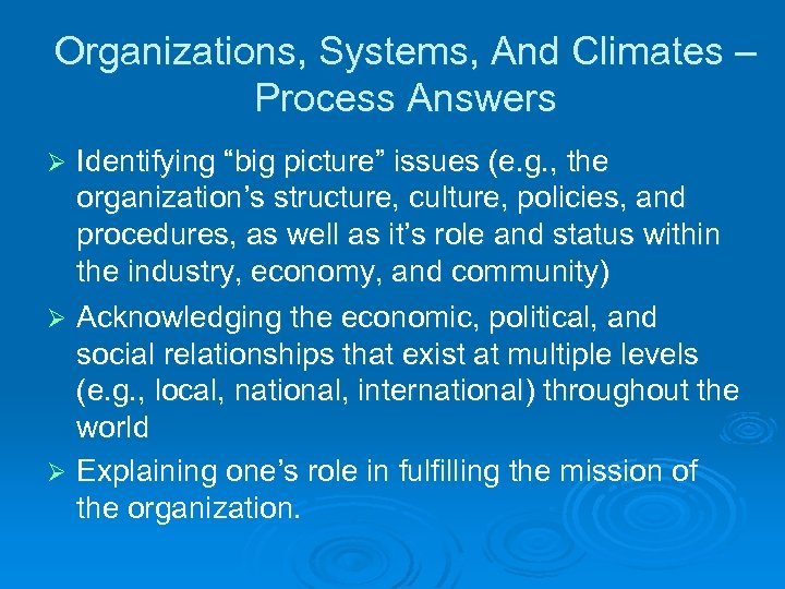 """Organizations, Systems, And Climates – Process Answers Identifying """"big picture"""" issues (e. g. ,"""