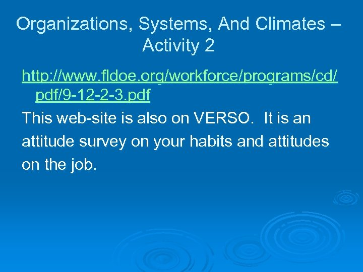 Organizations, Systems, And Climates – Activity 2 http: //www. fldoe. org/workforce/programs/cd/ pdf/9 -12 -2