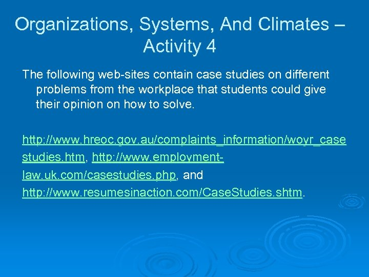 Organizations, Systems, And Climates – Activity 4 The following web-sites contain case studies on