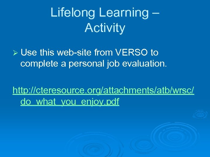 Lifelong Learning – Activity Ø Use this web-site from VERSO to complete a personal