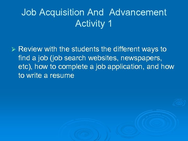 Job Acquisition And Advancement Activity 1 Ø Review with the students the different ways