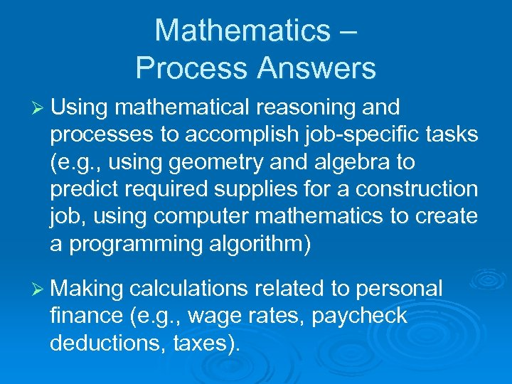 Mathematics – Process Answers Ø Using mathematical reasoning and processes to accomplish job-specific tasks