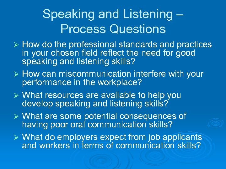 Speaking and Listening – Process Questions How do the professional standards and practices in