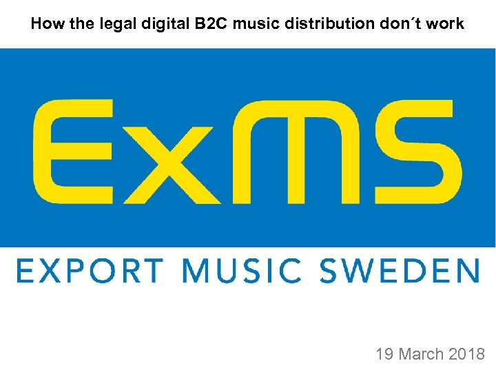 How the legal digital B 2 C music distribution don´t work 19 March 2018