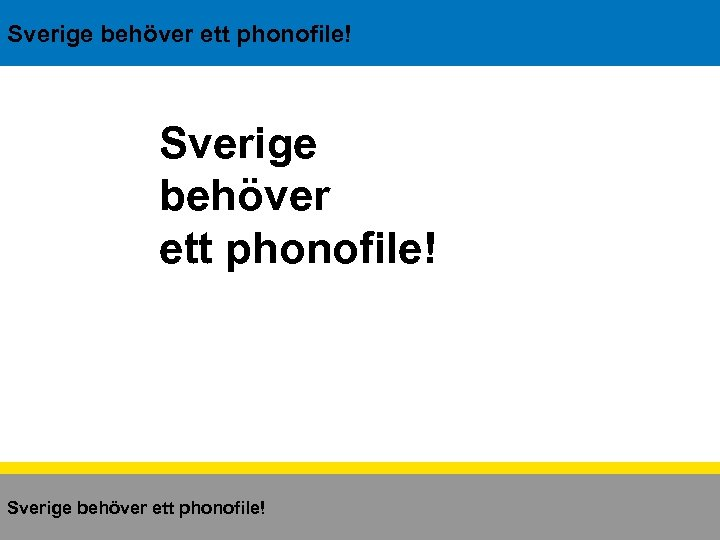Sverige behöver ett phonofile!