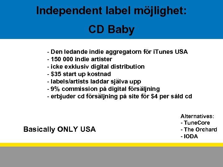 Independent label möjlighet: CD Baby - Den ledande indie aggregatorn för i. Tunes USA