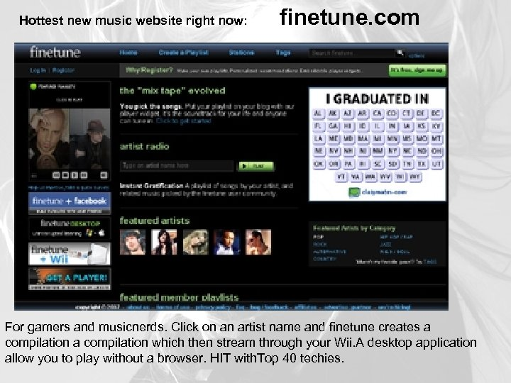 Hottest new music website right now: finetune. com For gamers and musicnerds. Click on