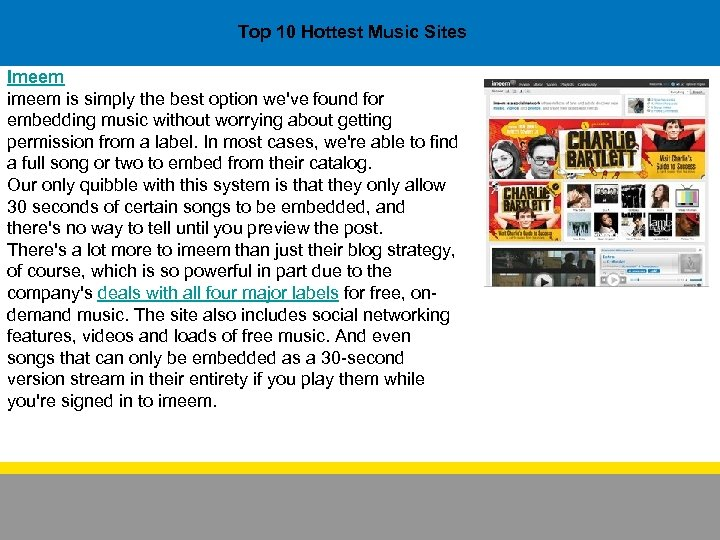 Top 10 Hottest Music Sites Imeem is simply the best option we've found for