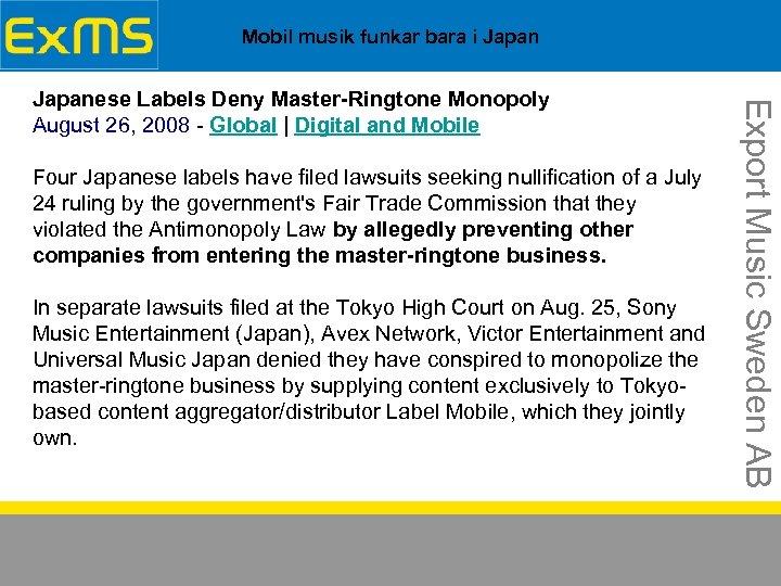 Mobil musik funkar bara i Japan Four Japanese labels have filed lawsuits seeking nullification
