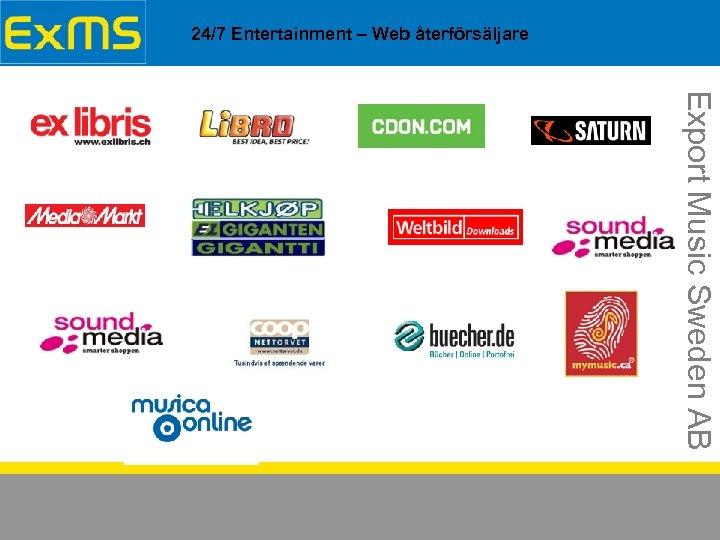 24/7 Entertainment – Web återförsäljare Export Music Sweden AB