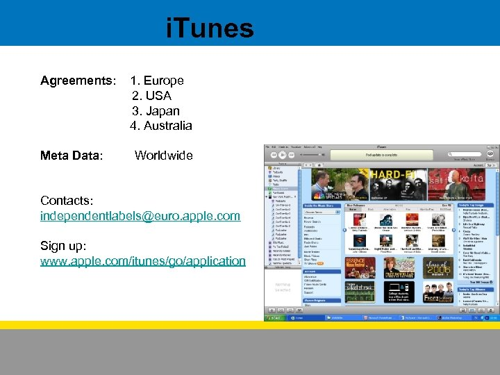i. Tunes Agreements: Meta Data: 1. Europe 2. USA 3. Japan 4. Australia Worldwide