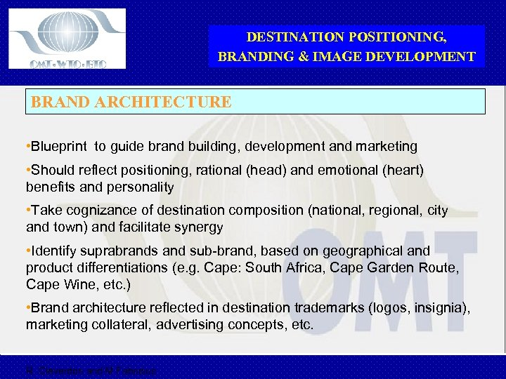 DESTINATION POSITIONING, BRANDING & IMAGE DEVELOPMENT BRAND ARCHITECTURE • Blueprint to guide brand building,