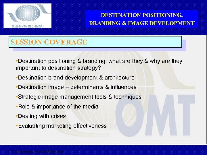 DESTINATION POSITIONING, BRANDING & IMAGE DEVELOPMENT SESSION COVERAGE • Destination positioning & branding: what