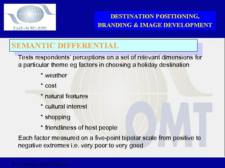 DESTINATION POSITIONING, BRANDING & IMAGE DEVELOPMENT SEMANTIC DIFFERENTIAL Tests respondents' perceptions on a set