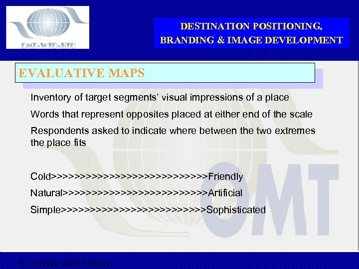 DESTINATION POSITIONING, BRANDING & IMAGE DEVELOPMENT EVALUATIVE MAPS Inventory of target segments' visual impressions