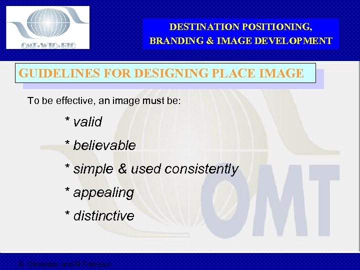 DESTINATION POSITIONING, BRANDING & IMAGE DEVELOPMENT GUIDELINES FOR DESIGNING PLACE IMAGE To be effective,