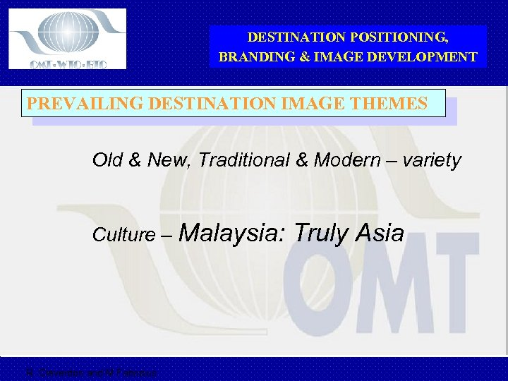 DESTINATION POSITIONING, BRANDING & IMAGE DEVELOPMENT PREVAILING DESTINATION IMAGE THEMES Old & New, Traditional
