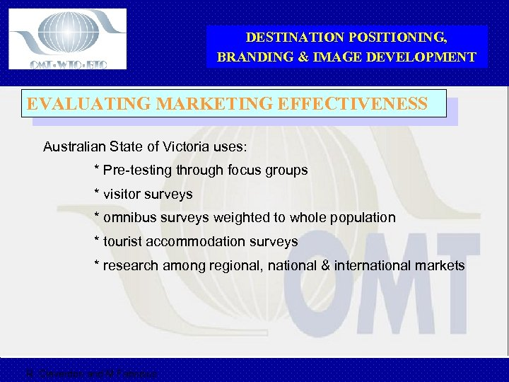 DESTINATION POSITIONING, BRANDING & IMAGE DEVELOPMENT EVALUATING MARKETING EFFECTIVENESS Australian State of Victoria uses: