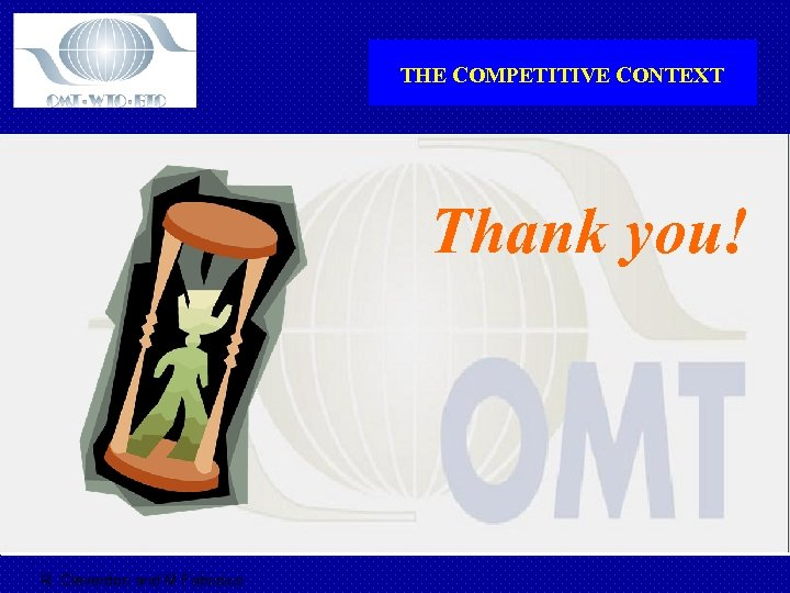 THE COMPETITIVE CONTEXT Thank you! R. Cleverdon and M Fabricius
