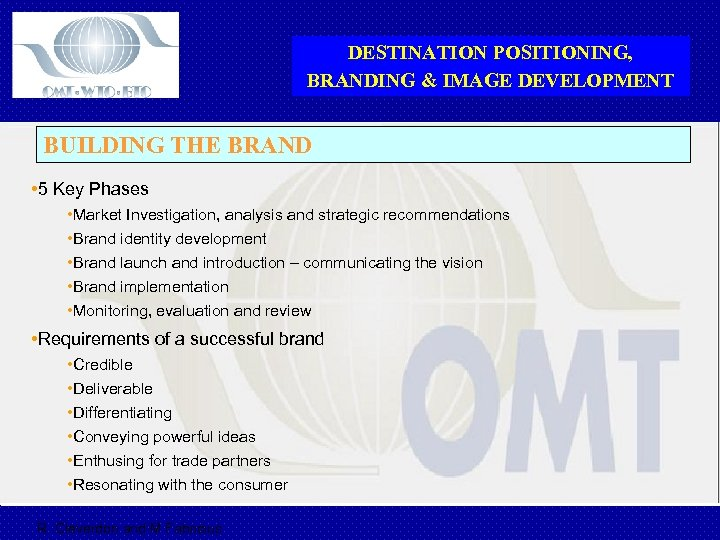 DESTINATION POSITIONING, BRANDING & IMAGE DEVELOPMENT BUILDING THE BRAND • 5 Key Phases •