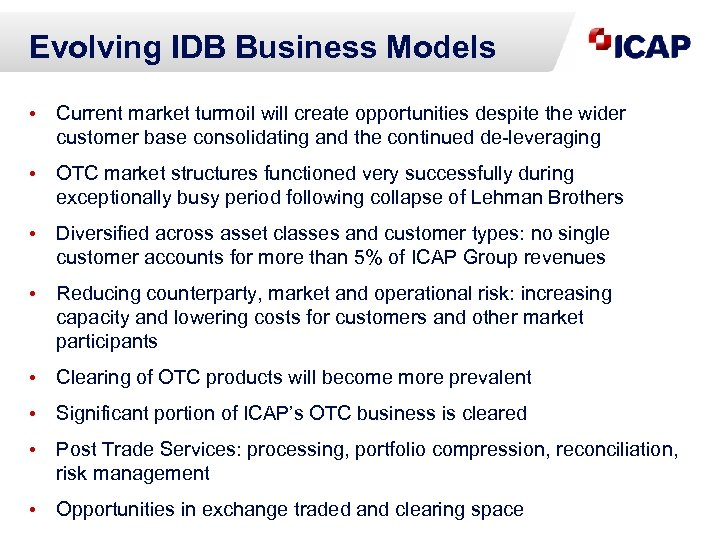 Evolving IDB Business Models • Current market turmoil will create opportunities despite the wider