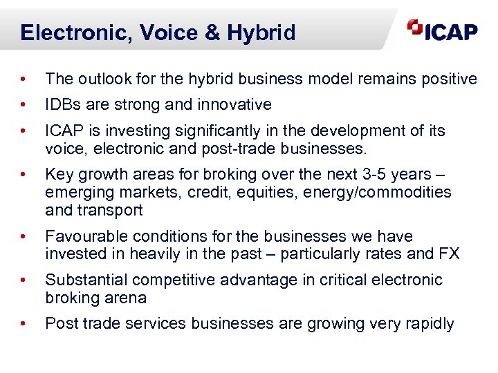 Electronic, Voice & Hybrid • The outlook for the hybrid business model remains positive
