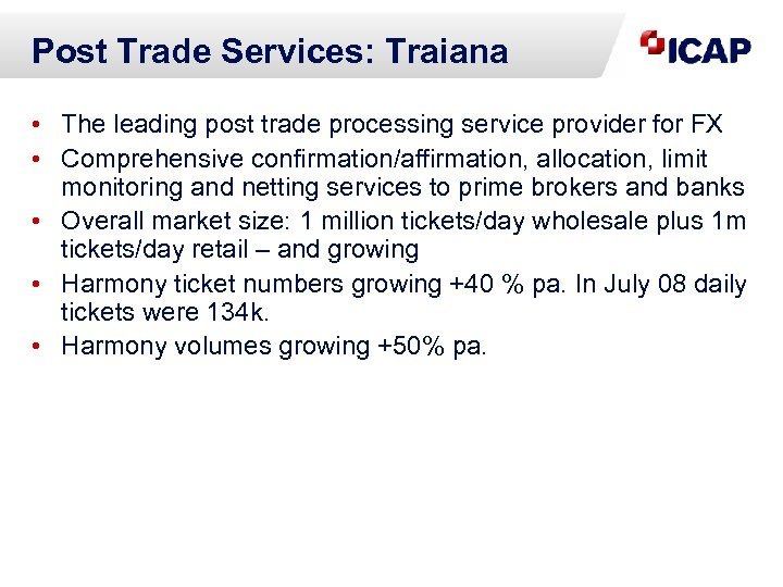 Post Trade Services: Traiana • The leading post trade processing service provider for FX