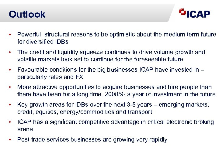 Outlook • Powerful, structural reasons to be optimistic about the medium term future for