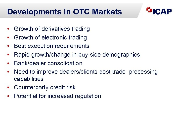 Developments in OTC Markets • • • Growth of derivatives trading Growth of electronic
