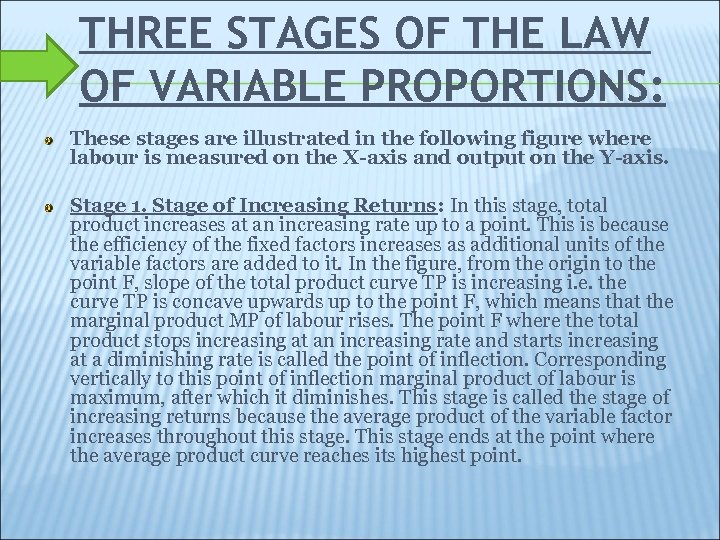 THREE STAGES OF THE LAW OF VARIABLE PROPORTIONS: These stages are illustrated in the