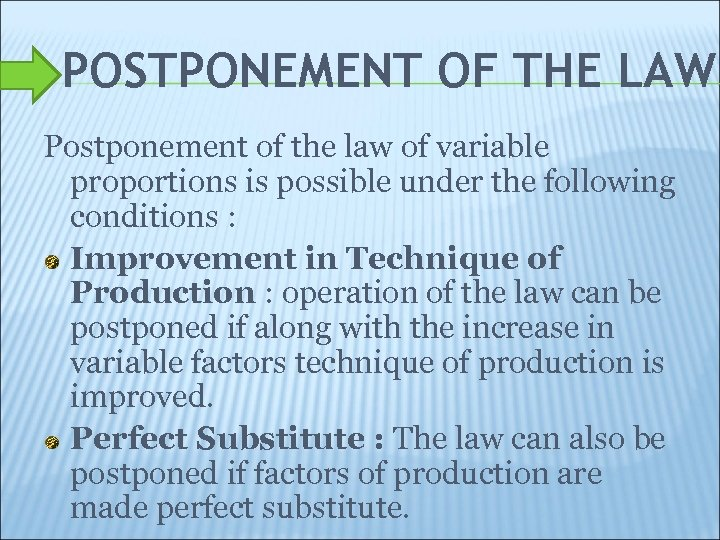 POSTPONEMENT OF THE LAW Postponement of the law of variable proportions is possible under