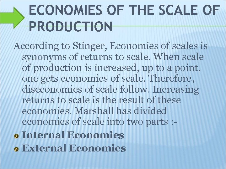 ECONOMIES OF THE SCALE OF PRODUCTION According to Stinger, Economies of scales is synonyms