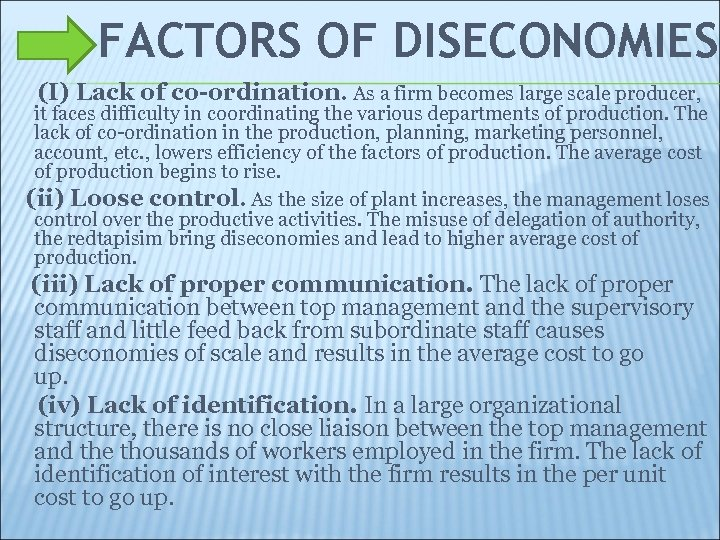 FACTORS OF DISECONOMIES: (I) Lack of co-ordination. As a firm becomes large scale producer,