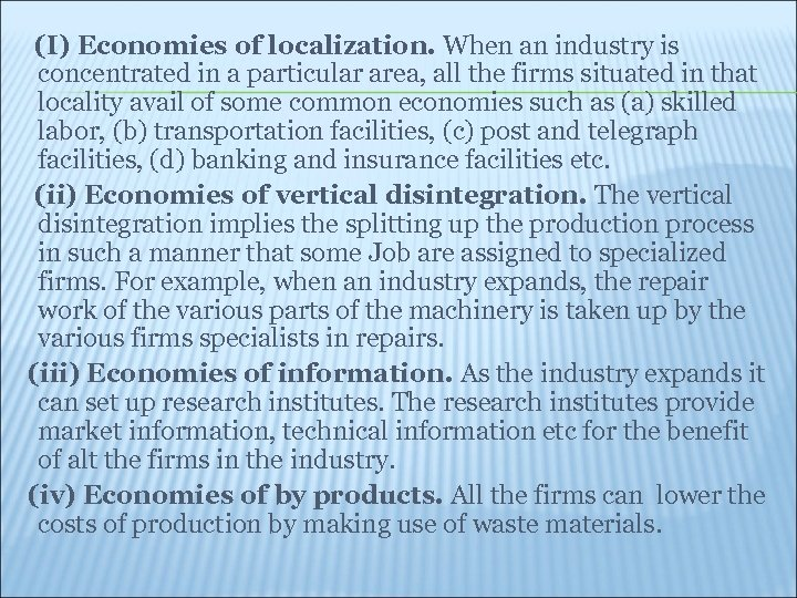 (I) Economies of localization. When an industry is concentrated in a particular area, all