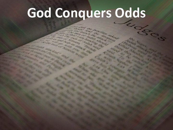 God Conquers Odds