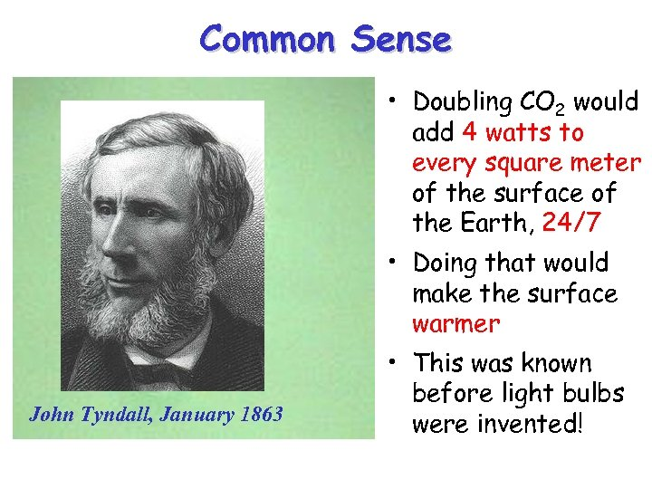 Common Sense 4 Watts • Doubling CO 2 would add 4 watts to every