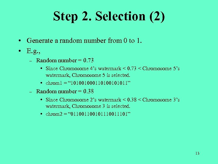Step 2. Selection (2) • Generate a random number from 0 to 1. •