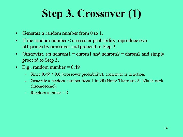 Step 3. Crossover (1) • Generate a random number from 0 to 1. •