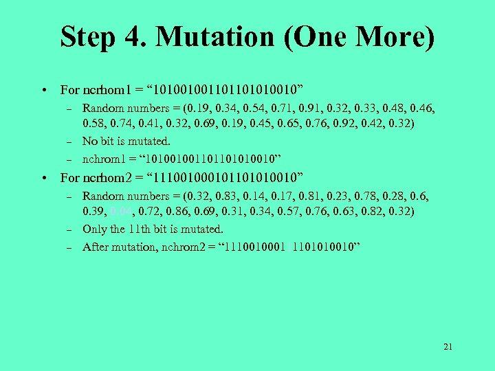 "Step 4. Mutation (One More) • For ncrhom 1 = "" 101001001101101010010"" – –"