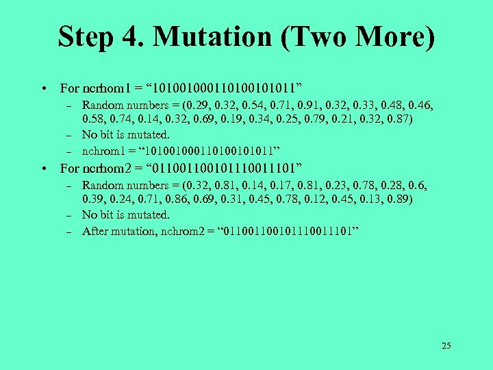"""Step 4. Mutation (Two More) • For ncrhom 1 = """" 101001000110100101011"""" – –"""